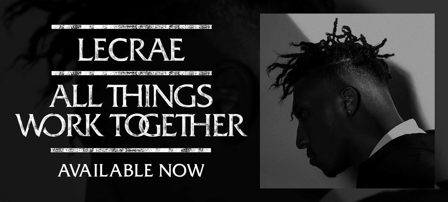 Lecrae x All Things Work Together x Out Now